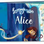 Le livre personnalisé «La Magie de mon Nom»